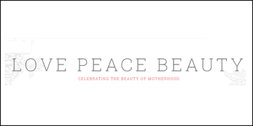Love Peace Beauty – Celebrating the Beauty of Motherhood